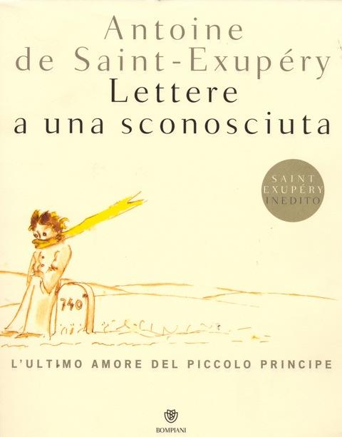 Lettere a una sconosciuta di Antoine de Saint-Exupéry. L'ultimo amore del Piccolo Principe