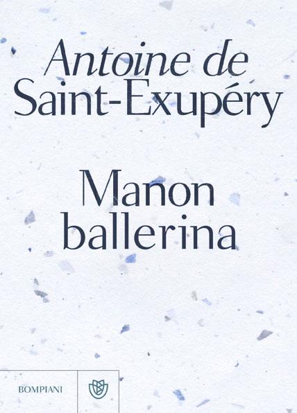 Manon ballerina, di Antoine de Saint-Exupéry